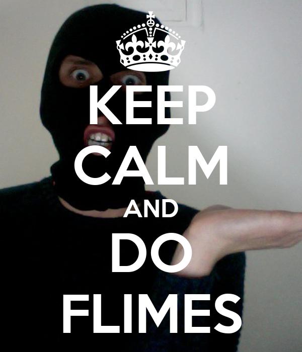 KEEP CALM AND DO FLIMES