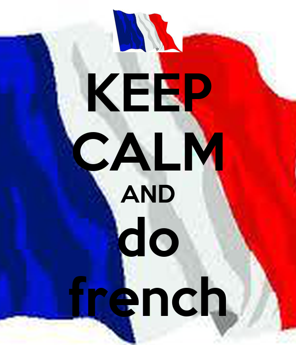 KEEP CALM AND do french