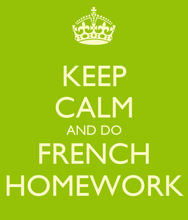 KEEP CALM AND DO FRENCH HOMEWORK Poster | STEPH | Keep Calm-o-Matic