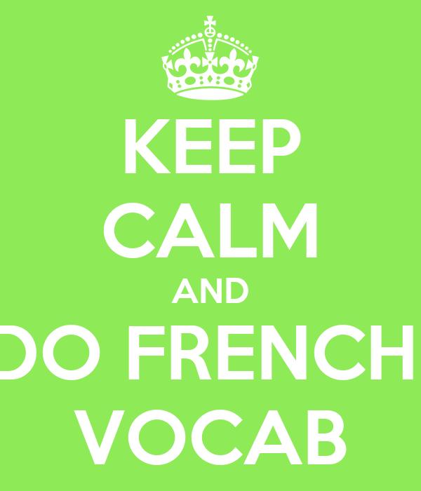 KEEP CALM AND DO FRENCH  VOCAB