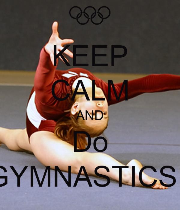 KEEP CALM AND Do GYMNASTICS!!