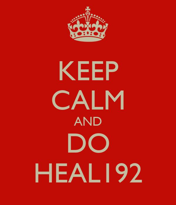 KEEP CALM AND DO HEAL192