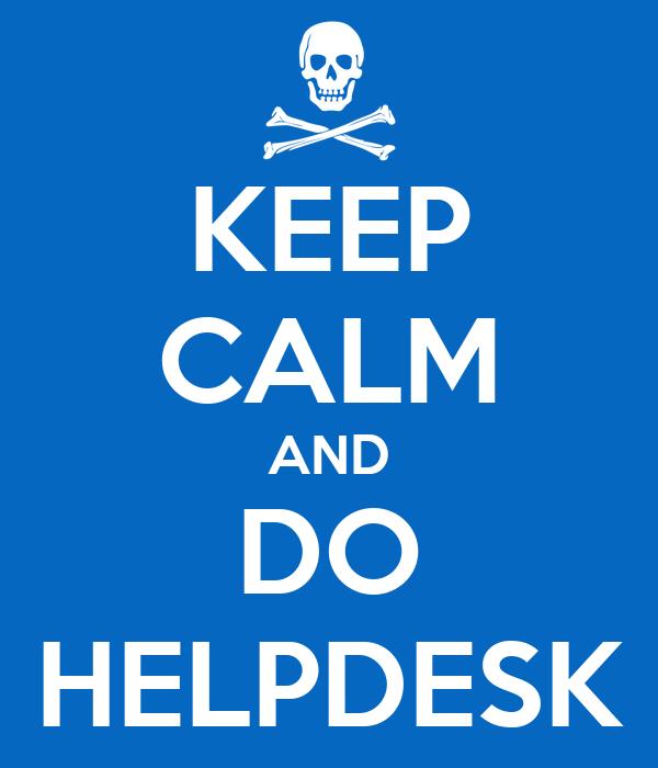 KEEP CALM AND DO HELPDESK