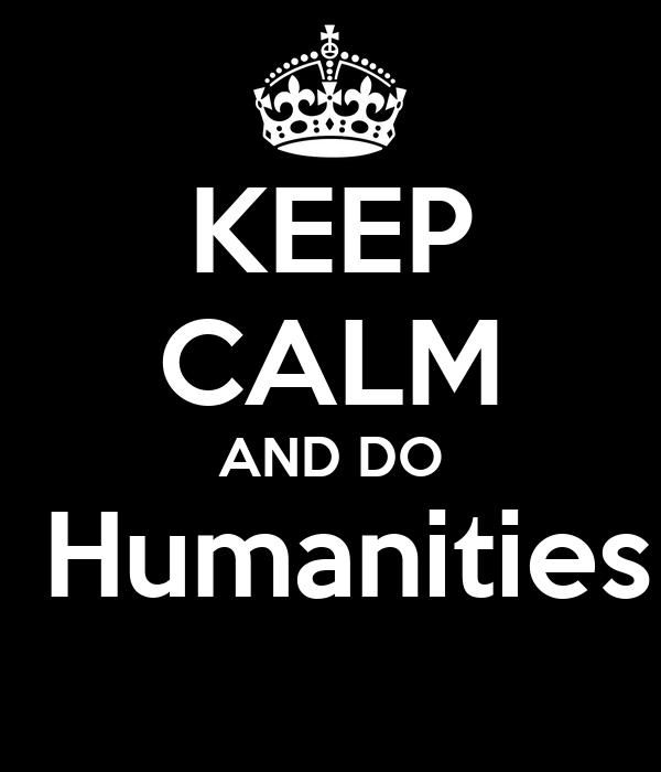 KEEP CALM AND DO  Humanities