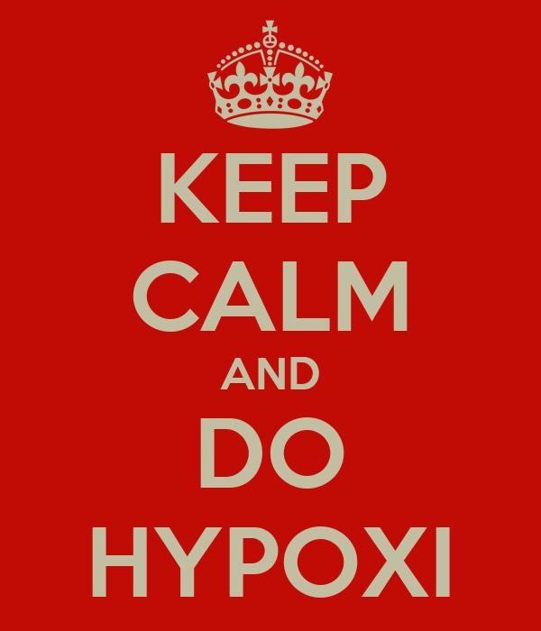 KEEP CALM AND DO HYPOXI