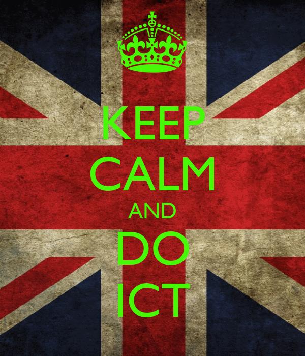KEEP CALM AND DO ICT