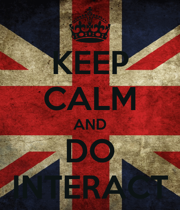 KEEP CALM AND DO INTERACT
