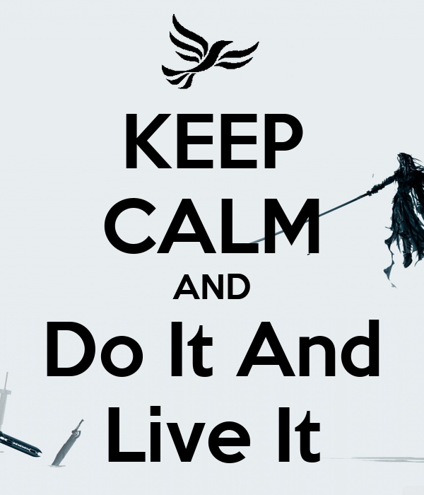 KEEP CALM AND Do It And Live It