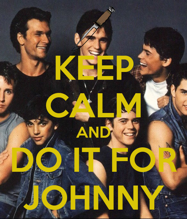 KEEP CALM AND DO IT FOR JOHNNY