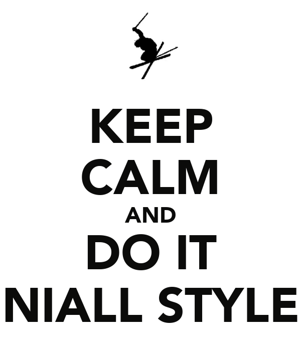 KEEP CALM AND DO IT NIALL STYLE