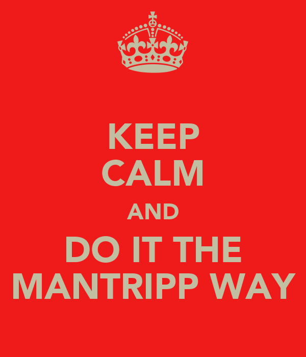 KEEP CALM AND DO IT THE MANTRIPP WAY