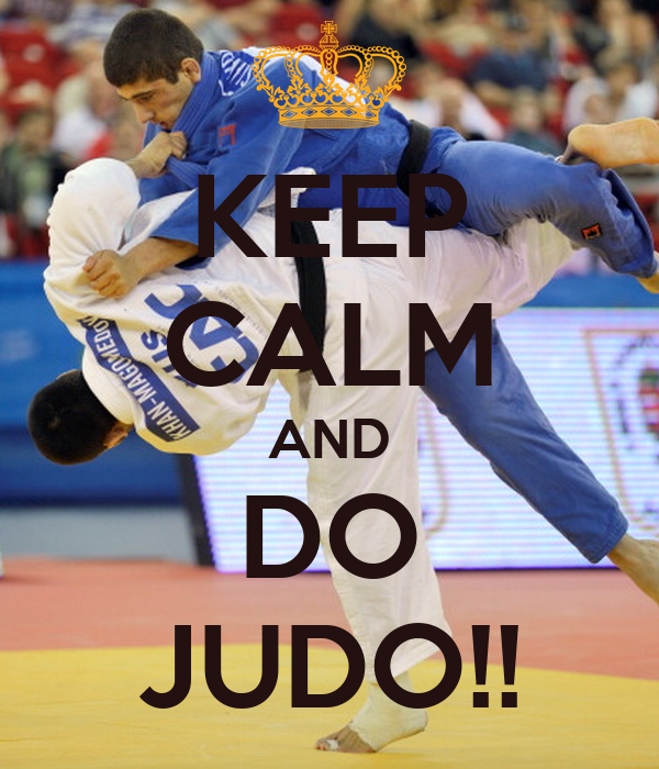 KEEP CALM AND DO JUDO!!