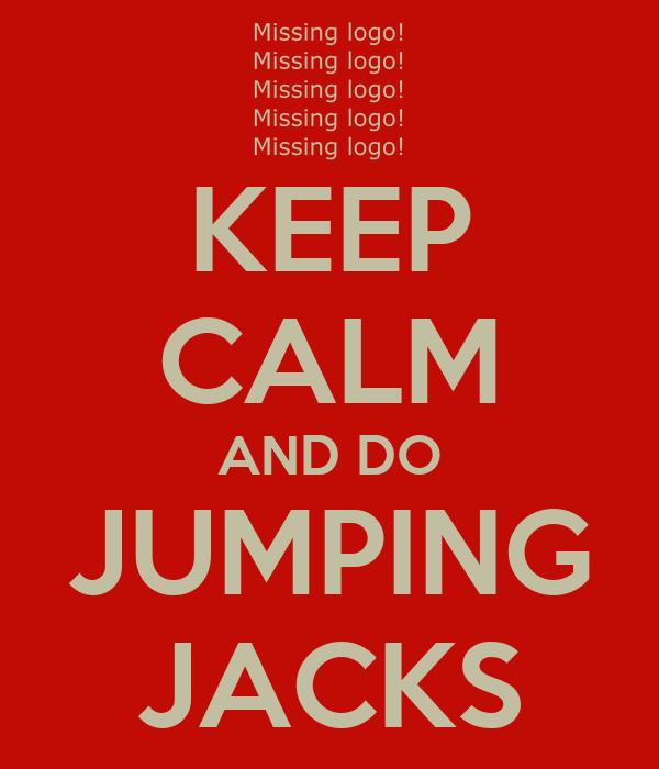 KEEP CALM AND DO JUMPING JACKS
