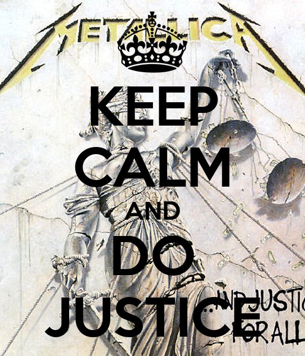 KEEP CALM AND DO JUSTICE