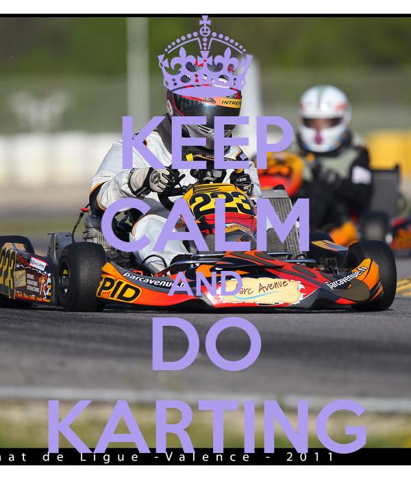 KEEP CALM AND DO KARTING