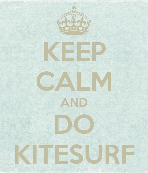 KEEP CALM AND DO KITESURF