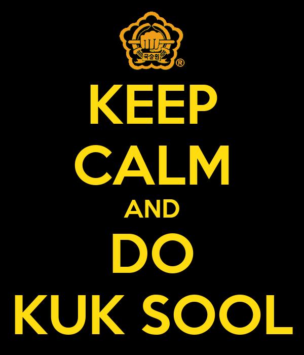 KEEP CALM AND DO KUK SOOL