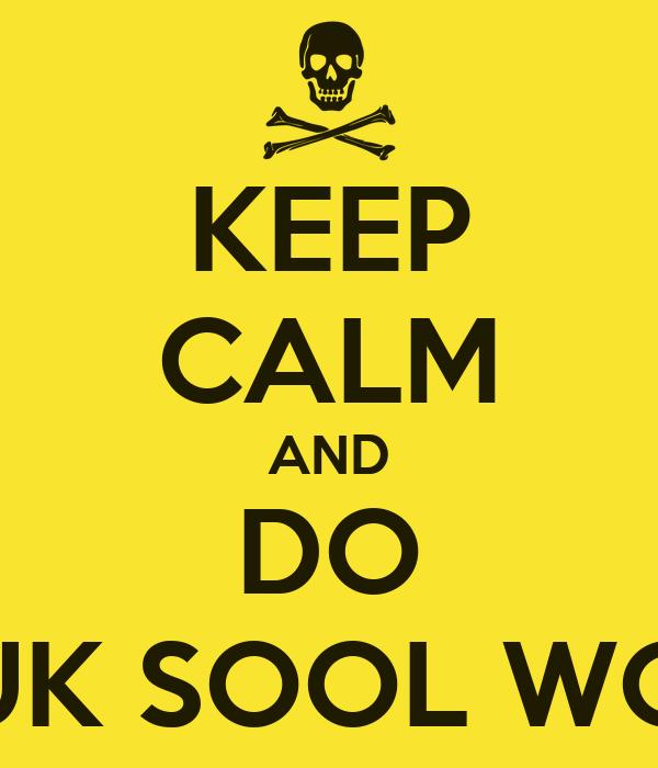 KEEP CALM AND DO KUK SOOL WON