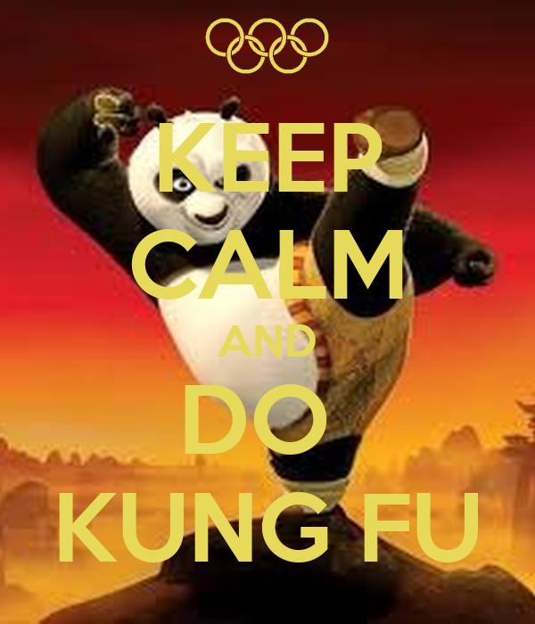 KEEP CALM AND DO  KUNG FU