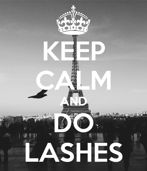 KEEP CALM AND DO LASHES