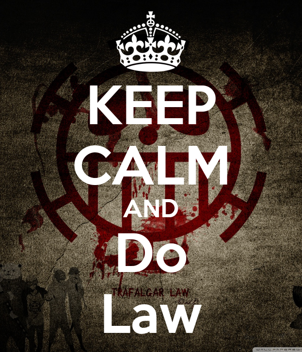 KEEP CALM AND Do Law