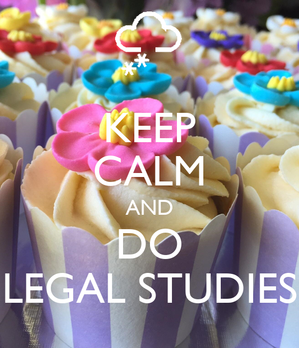 KEEP CALM AND DO LEGAL STUDIES