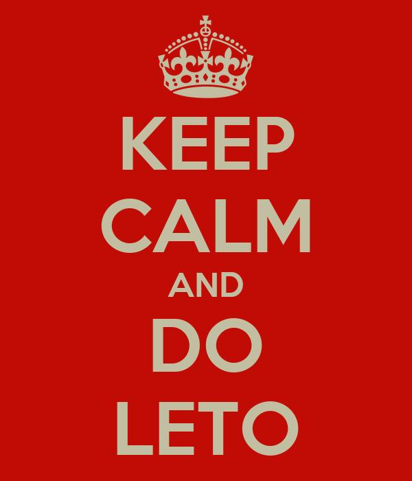 KEEP CALM AND DO LETO
