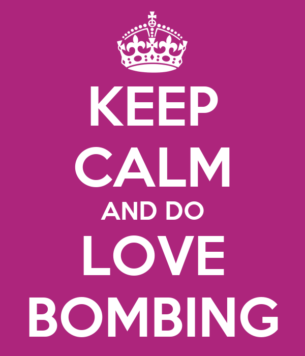 KEEP CALM AND DO LOVE BOMBING