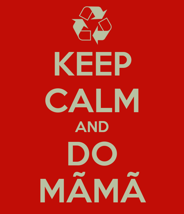 KEEP CALM AND DO MÃMÃ