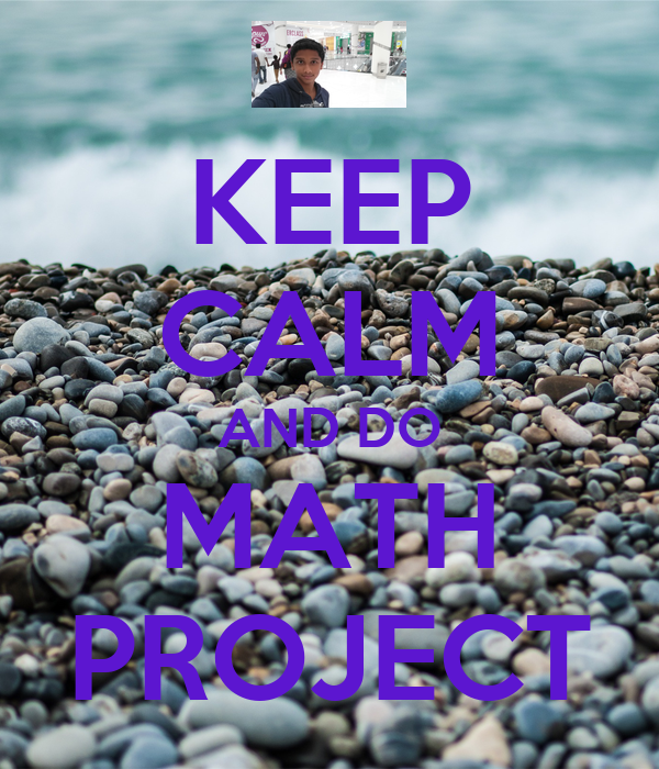 KEEP CALM AND DO MATH PROJECT