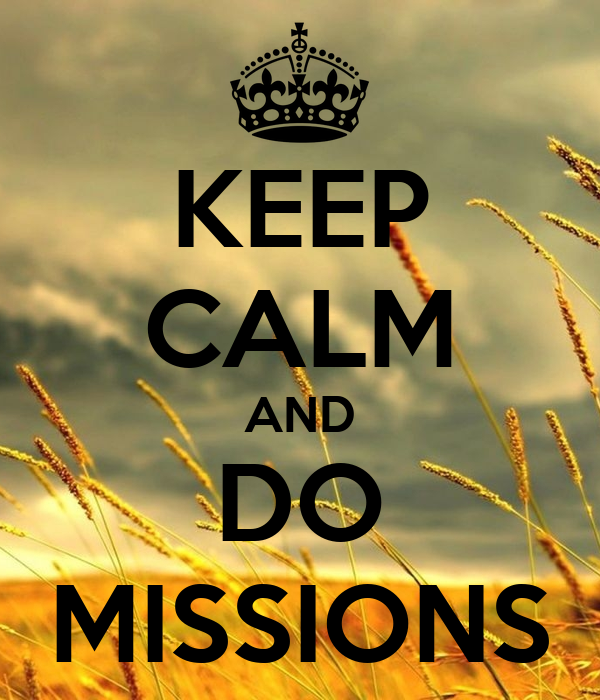 KEEP CALM AND DO MISSIONS