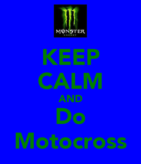 KEEP CALM AND Do Motocross