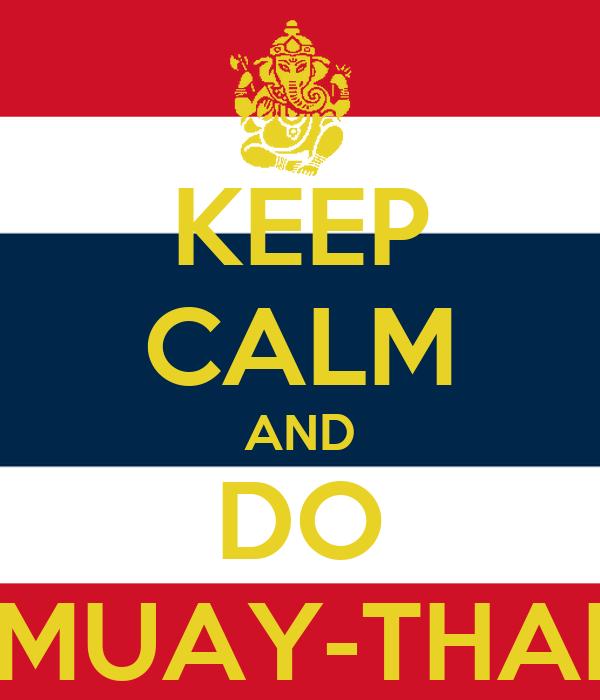 KEEP CALM AND DO MUAY-THAI