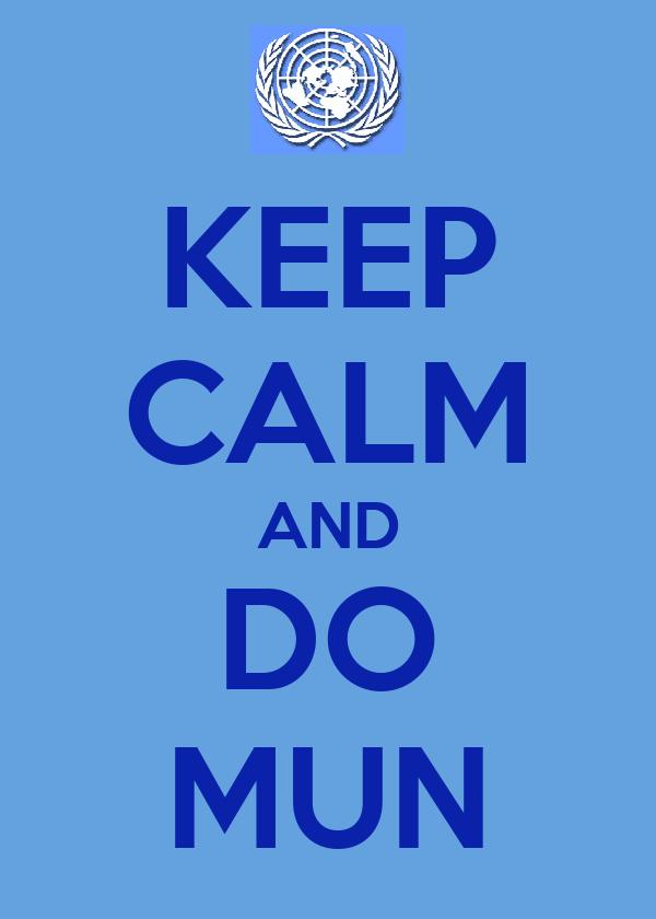 KEEP CALM AND DO MUN