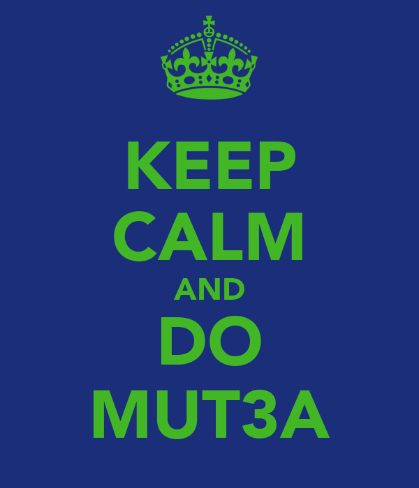 KEEP CALM AND DO MUT3A