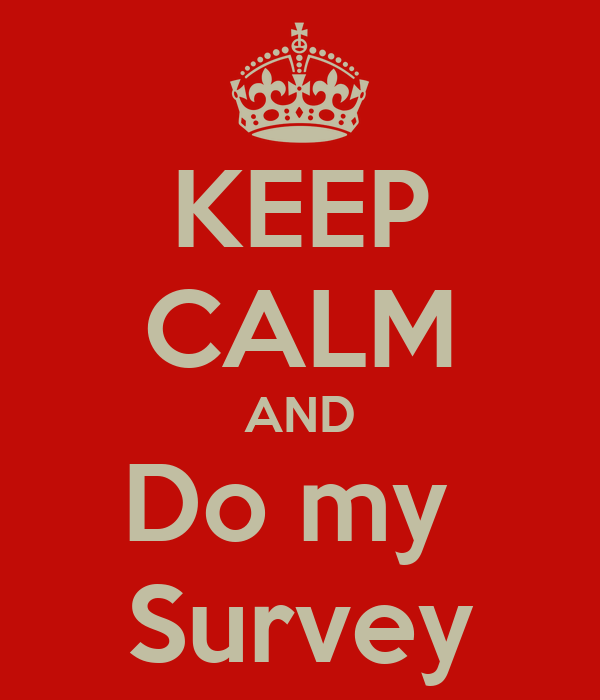 KEEP CALM AND Do my  Survey