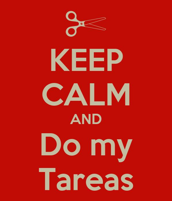 KEEP CALM AND Do my Tareas