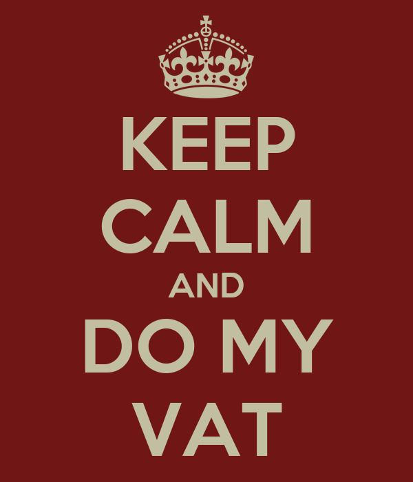 KEEP CALM AND DO MY VAT