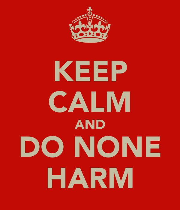 KEEP CALM AND DO NONE HARM