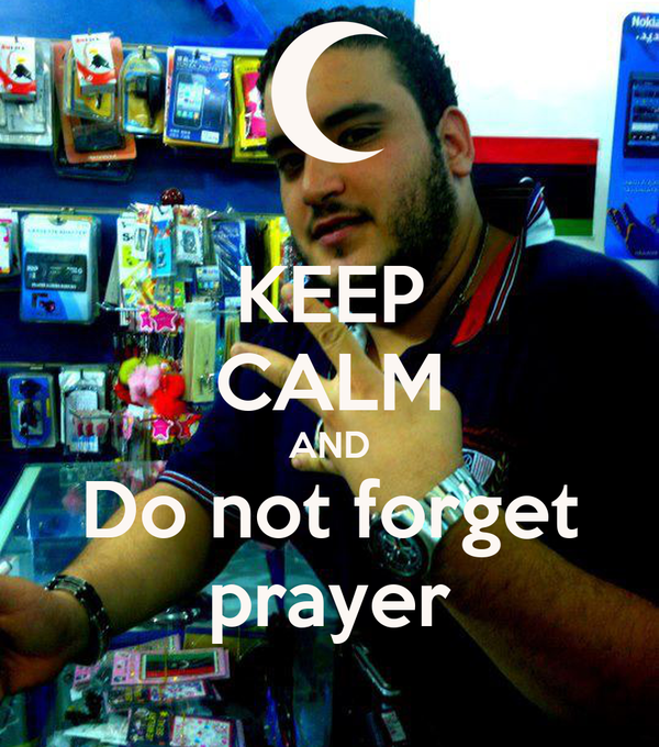 KEEP CALM AND Do not forget prayer