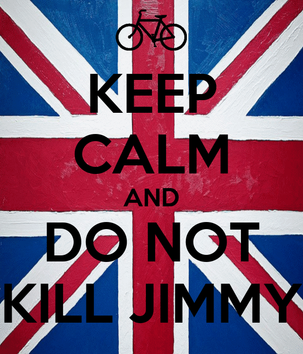 KEEP CALM AND DO NOT KILL JIMMY