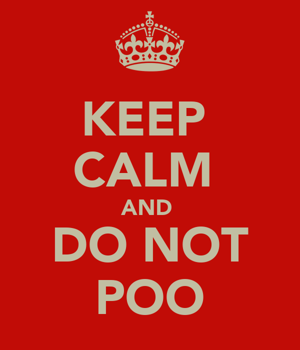 KEEP  CALM  AND  DO NOT POO