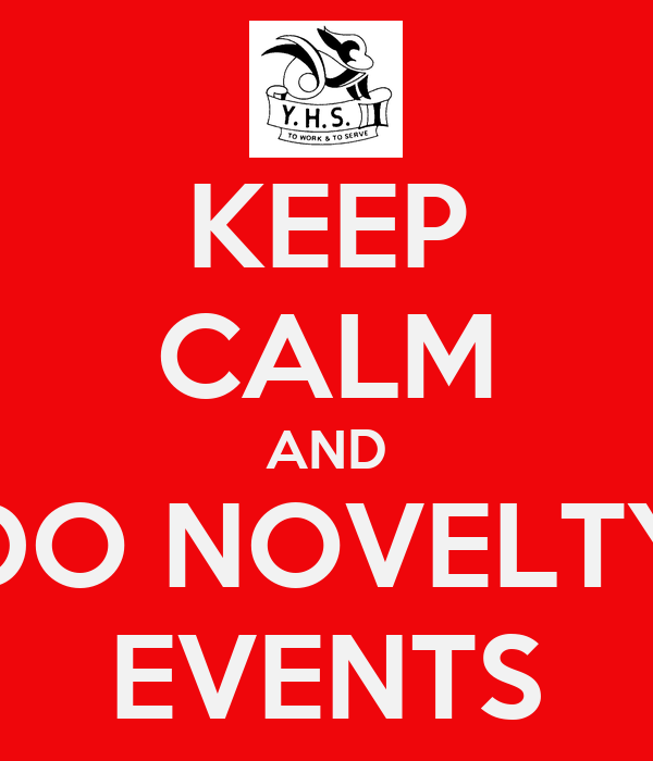 KEEP CALM AND DO NOVELTY EVENTS