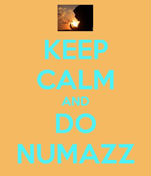 KEEP CALM AND DO NUMAZZ