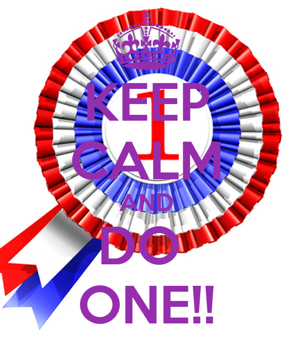 KEEP CALM AND DO  ONE!!
