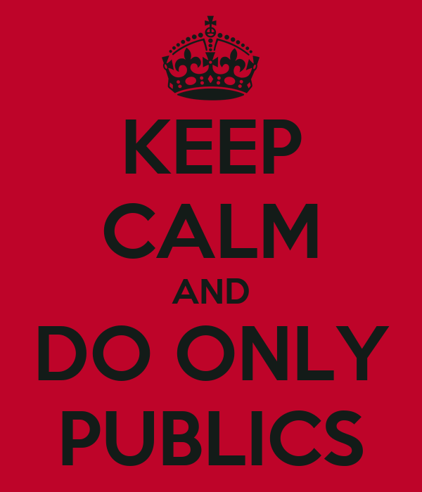 KEEP CALM AND DO ONLY PUBLICS