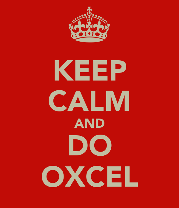 KEEP CALM AND DO OXCEL