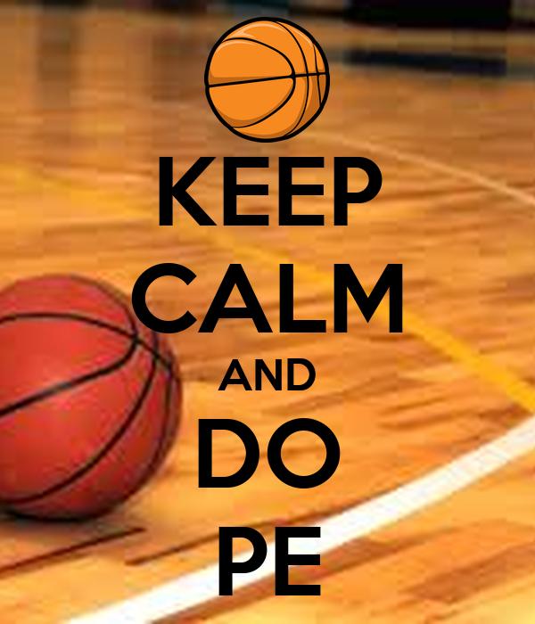 KEEP CALM AND DO PE