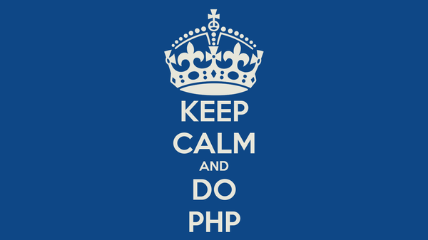 KEEP CALM AND DO PHP