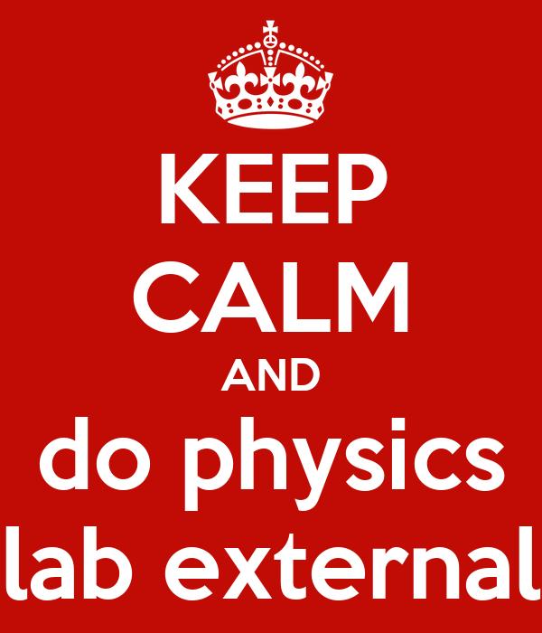 KEEP CALM AND do physics lab external
